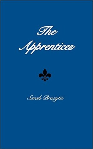The Apprentices by Sarah Brazytis
