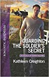 Guarding the Soldier's Secret (Scandals of Sierra Malone #3)