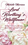 Lord Worthing's Wallflower (The Unconventionals, #1)