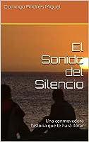 El Sonido del Silencio: Una conmovedora historia que te hará llorar