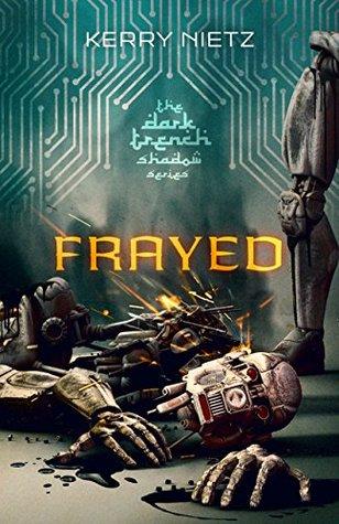 Frayed (DarkTrench Shadow #1)