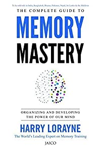 The Complete Guide to Memory Mastery