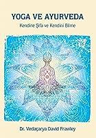 Yoga ve Ayurveda: Kendine Şifa ve Kendini Bilme