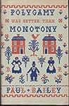 Polygamy Was Better Than Monotony by Paul Dayton Bailey