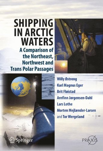 Shipping in Arctic Waters- A comparison of the Northeast, Northwest and Trans Polar Passages