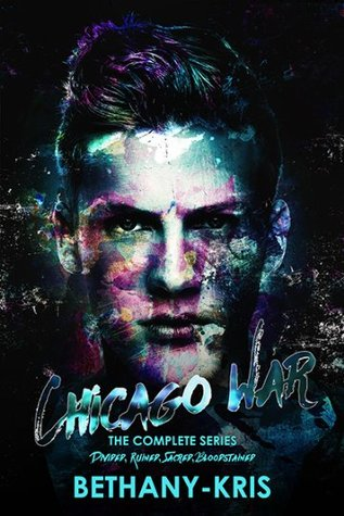 Chicago War: The Complete Series (The Chicago War, #1-4)