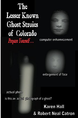 The Lesser Known Ghost Stories of Colorado Book 1 and 2 Karen Hall