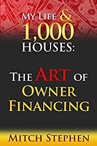 My Life & 1,000 Houses: The Art of Owner Financing