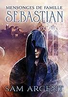 Sebastian (Mensonges de famille, #1)