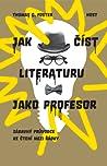 Jak číst literaturu jako profesor by Thomas C. Foster