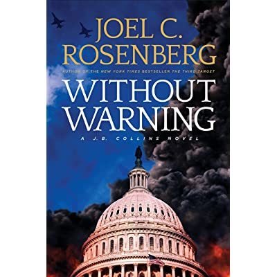 without warning j b collins 3 by joel c rosenberg reviews discussion bookclubs lists. Black Bedroom Furniture Sets. Home Design Ideas