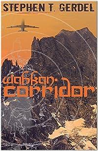 Wahkan Corridor (The Story Continues)