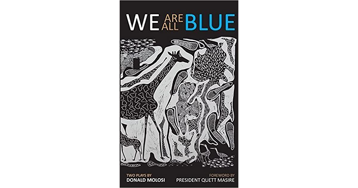 We Are All Blue by Donald Molosi