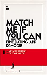 Match me if you can - Eine Dating-App-Komödie