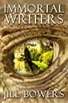 Immortal Writers by Jill Bowers