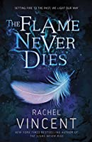 The Flame Never Dies (The Stars Never Rise #2)