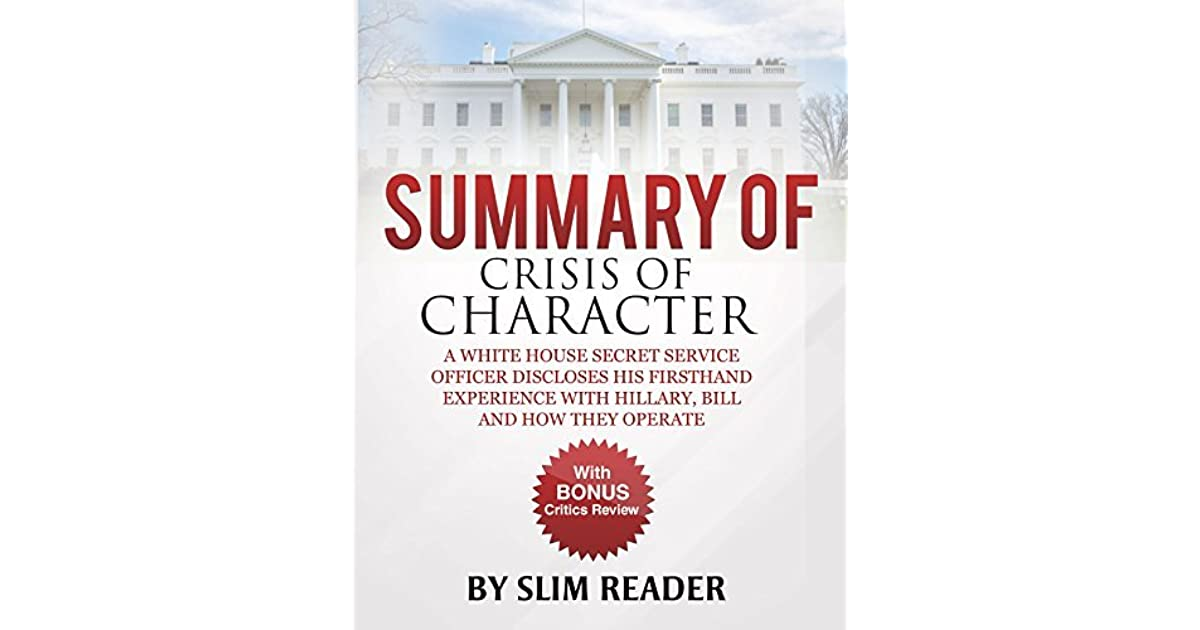 Summary Of Crisis Of Character A White House Secret Service Officer