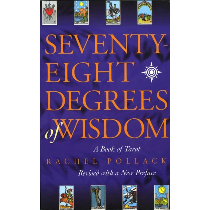 Seventy eight degrees of wisdom a book of tarot by rachel pollack fandeluxe Gallery