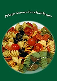 50 Super Awesome Pasta Salad Recipes!