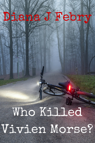 Who Killed Vivien Morse? by Diana J. Febry