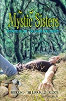 Mystic Sisters: Opposites in Life - Soulmates for Eternity (The Lena Mills Trilogy, #1)