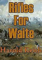 Rifles For Waite