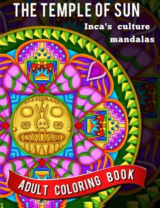 The Temple of Sun: Inca Culture Mandalas