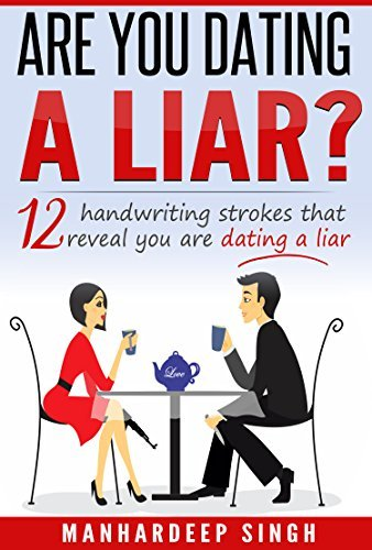 Are You Dating a Liar?: 12 Handwriting Strokes that Reveal You are Dating a Liar (Handwriting Expert)