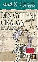 Den gyllene cikadan (färden till Västern, #1)