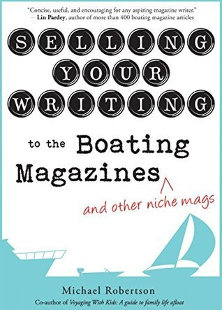 Selling Your Writing to the Boating Magazines (and other niche mags)