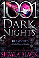 Pure Wicked (Wicked Lovers, #9.5)