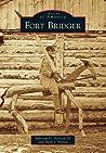Fort Bridger (Images of America: Wyoming)