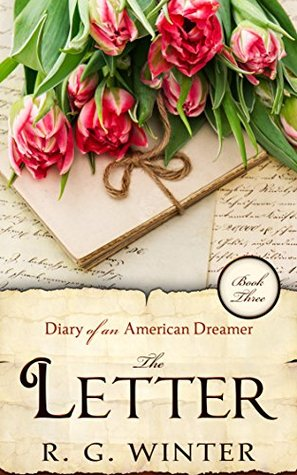 Romance: The Letter - A Romance Novel: Diary of an American Dreamer Series - Book 3 (Diary of an American Dreamer Romance Young Adult Romance Historical Romance)