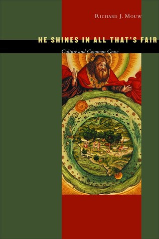 He Shines in All That's Fair: Culture and Common Grace