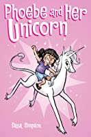 Phoebe and Her Unicorn (Phoebe and Her Unicorn Series Book 1)
