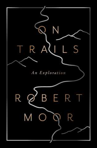 On Trails by Robert Moor