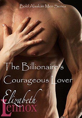 The Billionaire's Courageous Lover