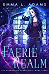 Faerie Realm (The Changeling Chronicles, #3)
