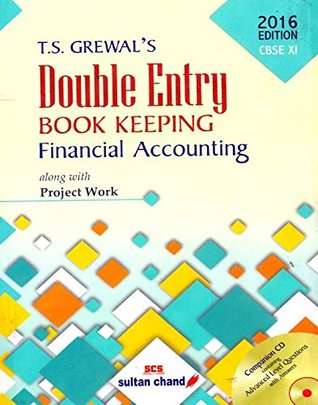 CBSE Double Entry Book Keeping Financial Accounting along with Project Work - 11 (CBSE Double Entry Book Keeping Financial Accounting along with Project Work - 11)