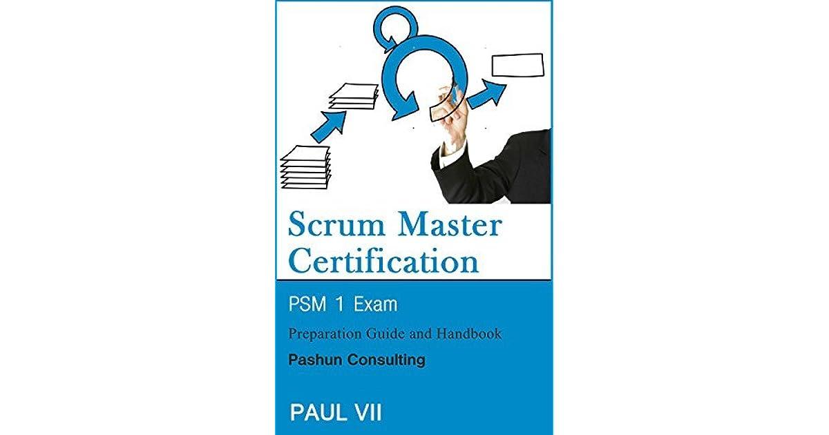 Scrum Master Certification Psm Exam Preparation Guide And Handbook