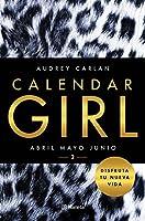 Abril / Mayo / Junio (Calendar Girl #4-6)
