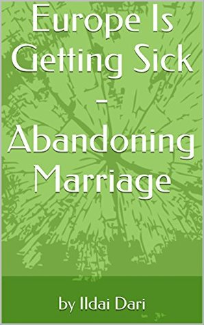 Europe Is Getting Sick - Abandoning Marriage
