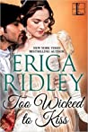 Too Wicked To Kiss (Scoundrels & Secrets, #1) by Erica Ridley
