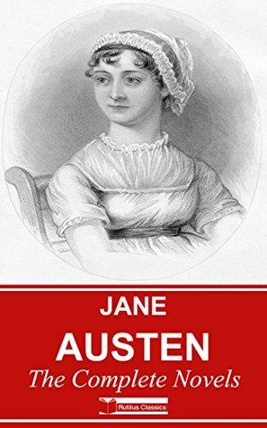Jane Austen: The Complete Novels - 7 Novels + Bonus ( FREE AudioBooks, The Letters of jane Austen...) (The Complete British Novels Book 1)