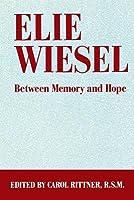 Elie Wiesel: Between Memory And Hope