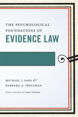 The Psychological Foundations of Evidence Law by Michael Saks