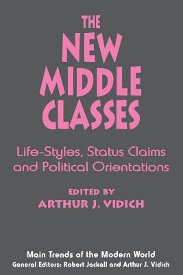 The New Middle Classes: Social, Psychological, and Political Issues
