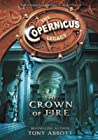 The Crown of Fire (The Copernicus Legacy, #4)