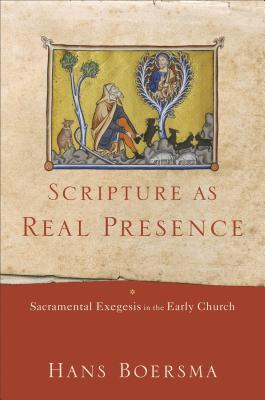 Scripture as Real Presence by Hans Boersma