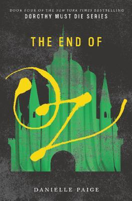 The End of Oz (Dorothy Must Die, #4)